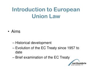Aims Historical development Evolution of the EC Treaty since 1957 to date