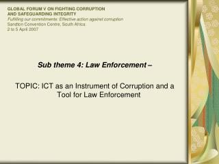 GLOBAL FORUM V ON FIGHTING CORRUPTION  AND SAFEGUARDING INTEGRITY Fulfilling our commitments: Effective action against c