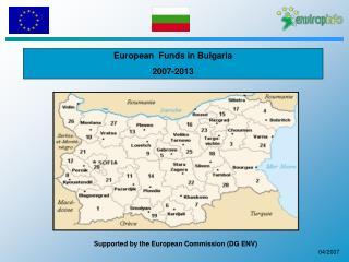 European   Funds in Bulgaria 2007-2013