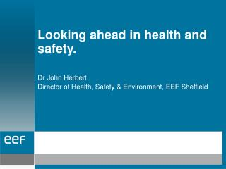 Looking ahead in health and safety.