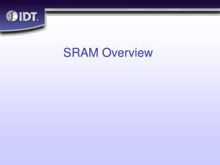 SRAM Overview