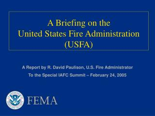 A Briefing on the United States Fire Administration (USFA)