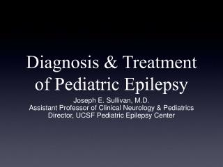 Diagnosis & Treatment of Pediatric Epilepsy