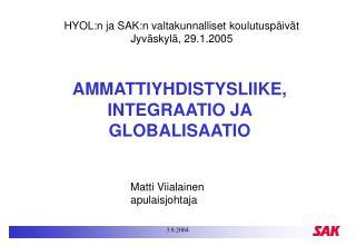 AMMATTIYHDISTYSLIIKE, INTEGRAATIO JA GLOBALISAATIO