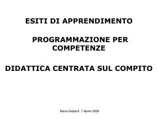ESITI DI APPRENDIMENTO  PROGRAMMAZIONE PER COMPETENZE DIDATTICA CENTRATA SUL COMPITO