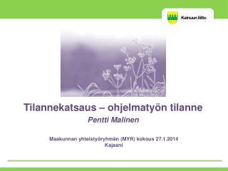 Maakunnan yhteistyöryhmän  (MYR) kokous 27.1.2014 Kajaani