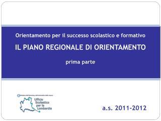 Orientamento per il successo scolastico e formativo IL PIANO REGIONALE DI ORIENTAMENTO prima parte