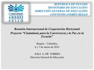 REPÚBLICA DE PANAMÁ MINISTERIO DE EDUCACIÓN DIRECCIÓN GENERAL DE EDUCACIÓN CONVENIO ANDRÉS BELLO