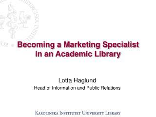 Becoming a Marketing Specialist in an Academic Library