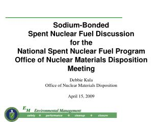 Debbie Kula Office of Nuclear Materials Disposition April 15, 2009