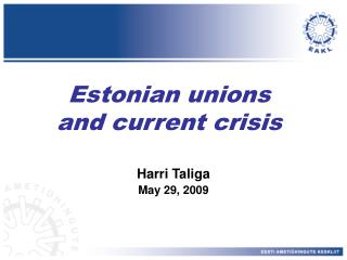 Estonian unions  and current crisis