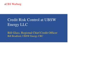 Credit Risk Control at UBSW Energy LLC