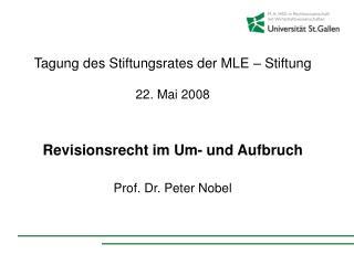 Tagung des Stiftungsrates der MLE – Stiftung 22. Mai 2008