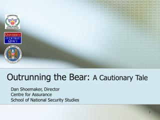 Outrunning the Bear:  A Cautionary Tale