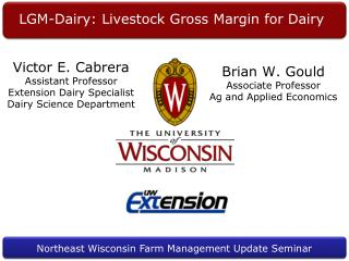 Victor E. Cabrera Assistant Professor Extension Dairy Specialist Dairy Science Department