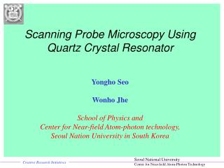 Scanning Probe Microscopy Using Quartz Crystal Resonator