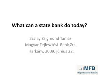 What can a state bank do today?