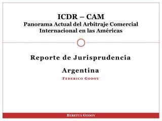 ICDR – CAM Panorama Actual del Arbitraje Comercial Internacional en las Américas