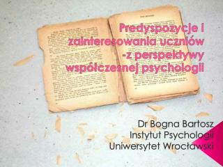 Dr Bogna Bartosz Instytut Psychologii Uniwersytet Wrocławski