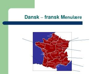 Dansk  –  fransk M enulære