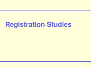 Registration Studies