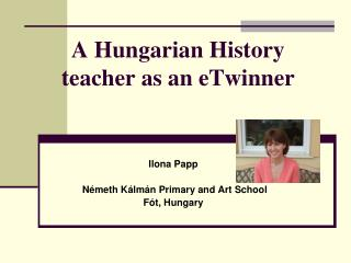 A Hungarian History teacher as an eTwinner