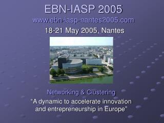 EBN-IASP 2005 ebn-iasp-nantes2005 18-21 May 2005, Nantes