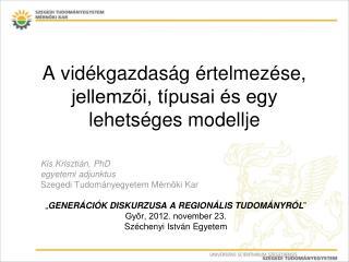 A vidékgazdaság értelmezése, jellemzői, típusai és egy lehetséges modellje