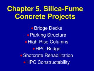 Chapter 5. Silica-Fume Concrete Projects