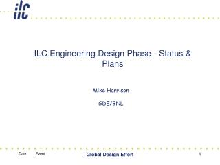 ILC Engineering Design Phase - Status & Plans
