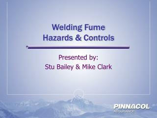 Welding Fume  Hazards  Controls