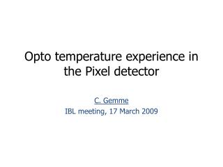 Opto temperature experience in the Pixel detector