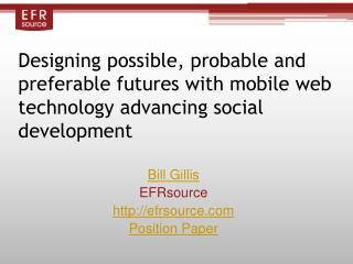 Bill Gillis EFRsource efrsource Position Paper
