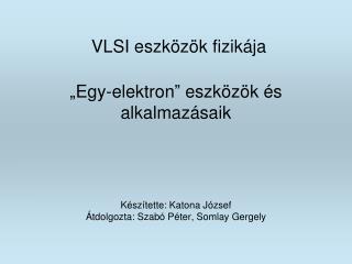 """""""Egy-elektron"""" eszközök és alkalmazásaik"""