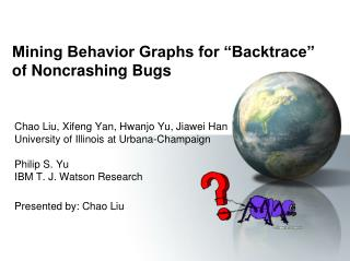 "Mining Behavior Graphs for ""Backtrace"" of Noncrashing Bugs"