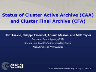 Status of Cluster Active Archive (CAA) and Cluster Final Archive (CFA)