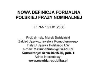 NOWA DEFINICJA FORMALNA POLSKIEJ FRAZY NOMINALNEJ IPIPAN * 21.01.2008