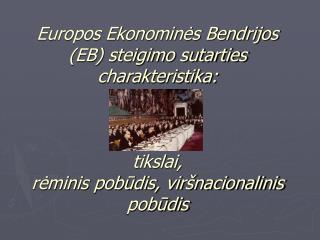 EB sutartis – rėminė sutartis.