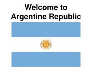 Welcome to Argentine Republic