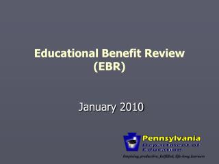 Educational Benefit Review (EBR)
