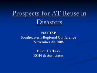 Prospects for AT Reuse in Disasters