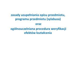 zasady uzupełniania opisu przedmiotu, programu przedmiotu (sylabusa)  oraz