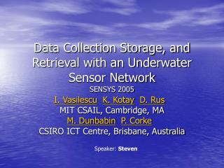 Data Collection Storage, and Retrieval with an Underwater Sensor Network SENSYS 2005