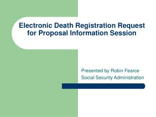 Electronic Death Registration Request for Proposal Information Session