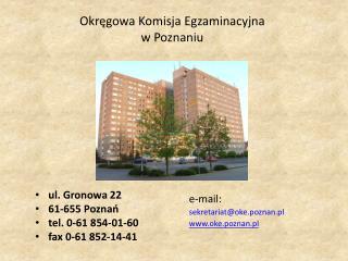 ul. Gronowa 22 61-655 Poznań tel. 0-61 854-01-60 fax 0-61 852-14-41