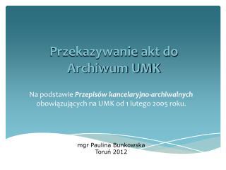 Przekazywanie akt do  Archiwum UMK