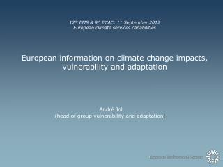 12 th  EMS & 9 th  ECAC, 11 September 2012 European climate services capabilities