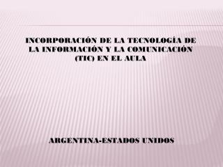 INCORPORACIÓN DE LA TECNOLOGÍA DE LA INFORMACIÓN Y LA COMUNICACIÓN (TIC) EN EL AULA