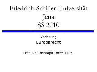 Friedrich-Schiller-Universität Jena SS 2010