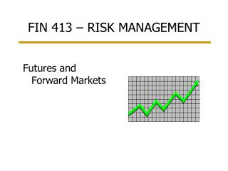 FIN 413 � RISK MANAGEMENT